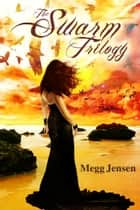 The Swarm Trilogy ebook by Megg Jensen