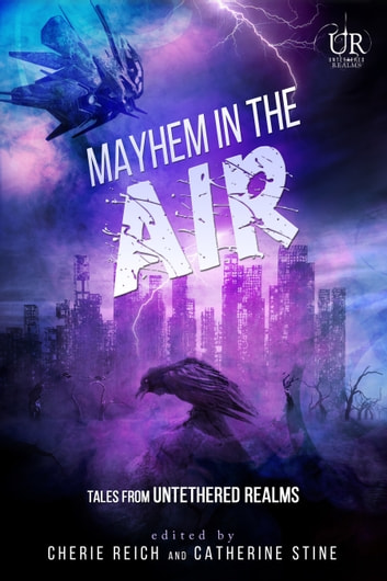 Mayhem in the Air ebook by Cherie Reich,Catherine Stine,M. Pax,Christine Rains,Cathrina Constantine,River Fairchild,Julie Flanders,Gwen Gardner,M Gerrick,Graeme Ing