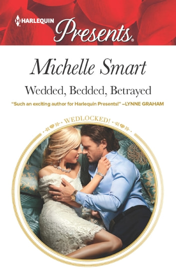 Wedded, Bedded, Betrayed ebook by Michelle Smart