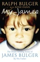 My James ebook by Ralph Bulger, Rosie Dunn, Rosie Dunn
