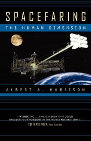 Spacefaring - The Human Dimension ebook by Albert A. Harrison