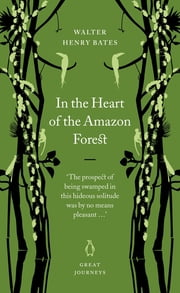In the Heart of the Amazon Forest ebook by Henry Walter Bates
