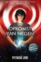 De opkomst van Negen ebook by Pittacus Lore, Aldert Geerlings