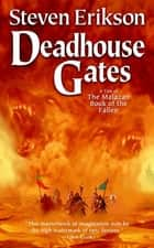 Deadhouse Gates ebook by Steven Erikson