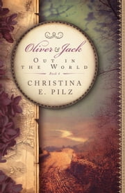Oliver & Jack: Out In The World ebook by Christina E. Pilz