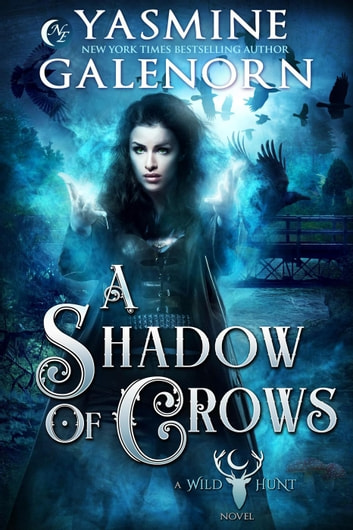 A Shadow of Crows - The Wild Hunt, #4 ebook by Yasmine Galenorn