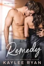 Remedy ebook by Kaylee Ryan