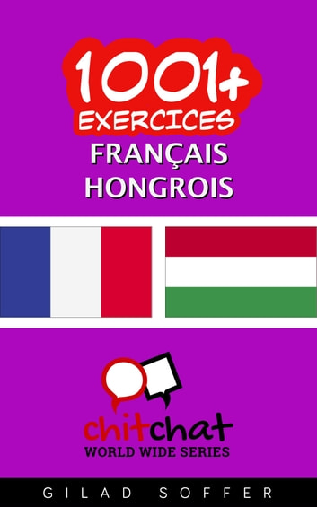 1001+ exercices Français - Hongrois ebook by Gilad Soffer