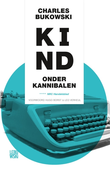 Kind onder kannibalen ebook by Charles Bukowski
