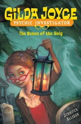 Gilda Joyce: The Bones of the Holy ebook by Jennifer Allison