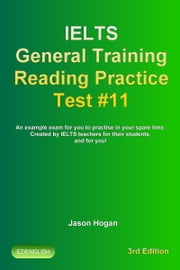 IELTS General Training Reading Practice Test #11. An Example Exam for You to Practise in Your Spare Time. Created by IELTS Teachers for their students, and for you!