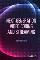 Next-Generation Video Coding and Streaming ebook by Benny Bing