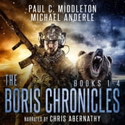 Boris Chronicles Boxed Set - Books 1-4 audiobook by Paul C. Middleton, Michael Anderle