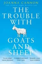 The Trouble with Goats and Sheep ebook by