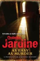 As Easy as Murder (Primavera Blackstone series, Book 3) - Suspicion and death in a thrilling crime novel ebook by Quintin Jardine