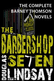 The Barbershop Seven - A Barney Thomson omnibus ebook by Douglas Lindsay