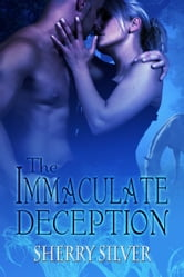 The Immaculate Deception ebook by Sherry Silver