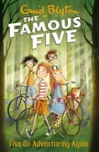 Famous Five: Five Go Adventuring Again - Book 2 ebook by Enid Blyton