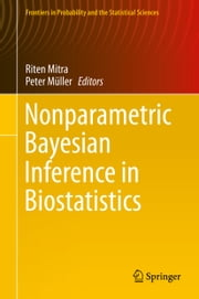 Nonparametric Bayesian Inference in Biostatistics ebook by Peter Müller,Riten Mitra