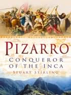 Pizarro ebook by Stuart Stirling