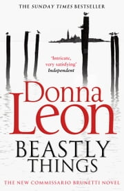 Beastly Things - (Brunetti) ebook by Donna Leon