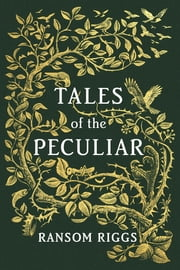 Tales of the Peculiar ebook by Ransom Riggs,Andrew Davidson