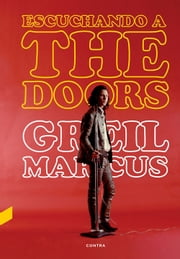 Escuchando a The Doors ebook by Greil Marcus