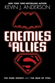 Enemies & Allies - A Novel ebook by Kevin J. Anderson