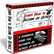 Learn how to become an Actress - at any age ebook by Brittany Melvin