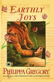 Earthly Joys - A Novel ebook by Philippa Gregory