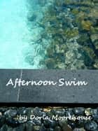 Afternoon Swim ebook by Dorla Moorehouse