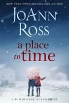 A Place in Time eBook by JoAnn Ross