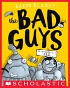 The Bad Guys in Intergalactic Gas (The Bad Guys #5) ebook by Aaron Blabey