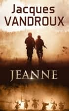 Jeanne ebook by Jacques Vandroux