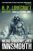 Weird Shadows Over Innsmouth ebook by Stephen Jones