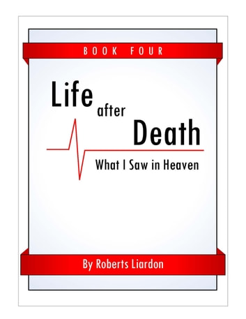 Life After Death - What I Saw in Heaven Book Four ebook by Roberts Liardon