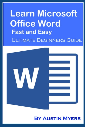 learn microsoft office word fast and easy ultimate beginners guide