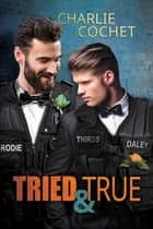 Tried & True ebook by Charlie Cochet