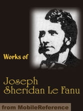 Works of Joseph Sheridan Le Fanu (Mobi Collected Works) ebook by Le Fanu,Joseph Sheridan