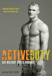 Active Duty - Gay Military Erotic Romance ebook by Neil Plakcy