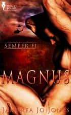 Magnus ebook by Jambrea Jo Jones