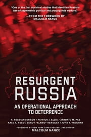 Resurgent Russia - An Operational Approach to Deterrence ebook by R. Reed Anderson, Kyle A. Reed, John T. Vaughan,...
