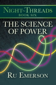 The Science of Power ebook by Ru Emerson