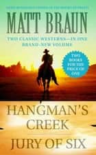 Hangman's Creek / Jury of Six - Western Double ebook by Matt Braun