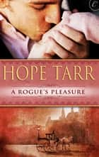 A Rogue's Pleasure ebook by Hope Tarr