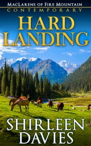 Hard Landing - Book Two in the MacLarens of Fire Mountain Contemporary Romance Series ebook by Shirleen Davies