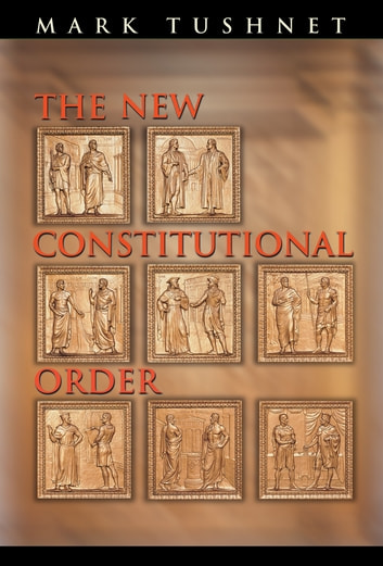 The New Constitutional Order ebook by Mark Tushnet