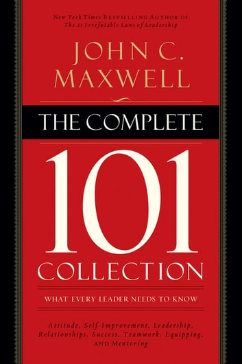 The complete 101 collection ebook by john c maxwell 9781400203963 the complete 101 collection what every leader needs to know ebook by john c fandeluxe Gallery