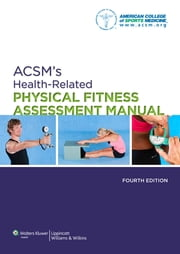 ACSM's Health-Related Physical Fitness Assessment Manual ebook by American College of Sports Medicine