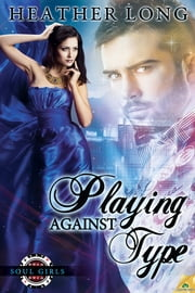 Playing Against Type ebook by Heather Long